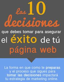 Las 10 decisiones que debes tomar para asegurar el éxito de tu páginas web